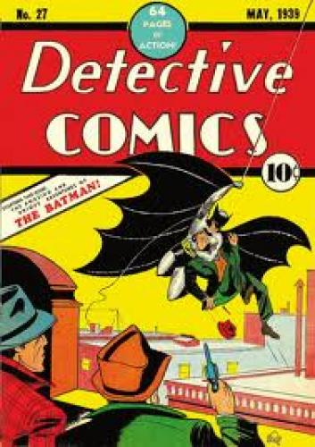 Detective Comics #27, which marks the debut of Batman