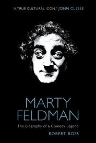 Books; Marty Feldman: The Biography of a Comedy