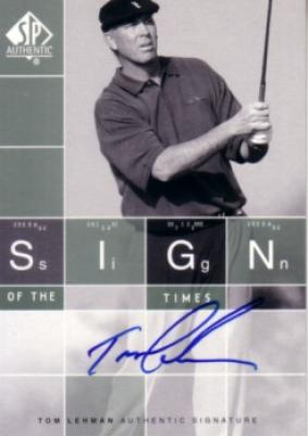 Tom Lehman certified autograph 2002 SP Authentic Sign of the Times card