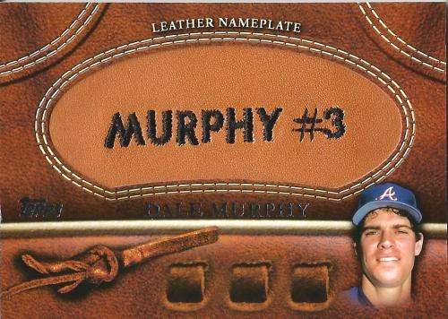 2011 Topps Glove Manufactured Leather Nameplates #DMU ~ Dale Murphy