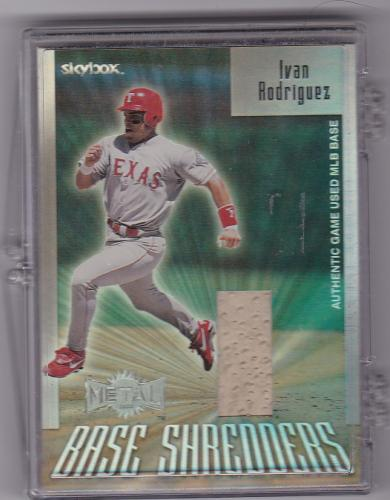 2000 SKYBOX BASE SHREDDERS PIECE OF A BASE IVAN RODRIGUEZ