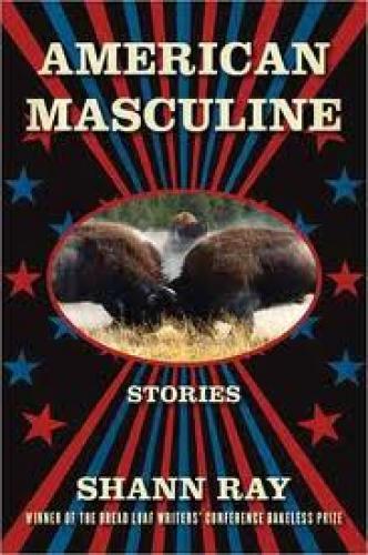 Books;  American Masculine. Shann Ray