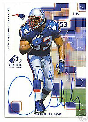 Chris Slade certified autograph New England Patriots 1999 SP Signature card