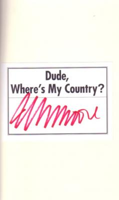 Michael Moore autographed Dude Where's My Country hardcover book