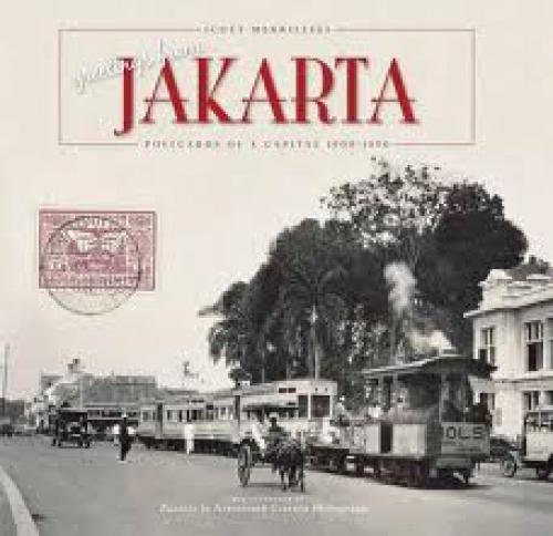 Postcard; Greetings from Jakarta: Postcards of a Capital 1900-1950
