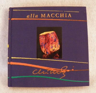 Dale Chihuly autographed & hand painted alla Macchia hardcover book