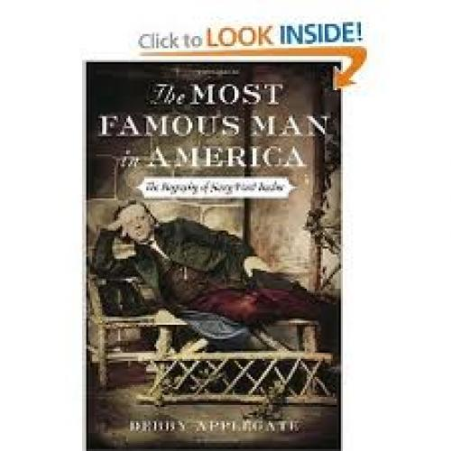 Books; The Most Famous Man in America by: Debby Applegate