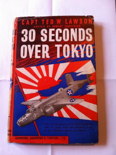 30 Seconds over Toyko by Capt Ted W Lawson